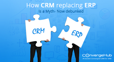 How-CRM-replacing-ERP-is-a-Myth-Now-debunked