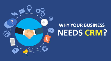 Why Your Business Needs CRM?