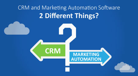 Are CRM and Marketing Automation Software 2 Different Things