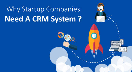Why-Startup-Companies-Need-A-CRM-System