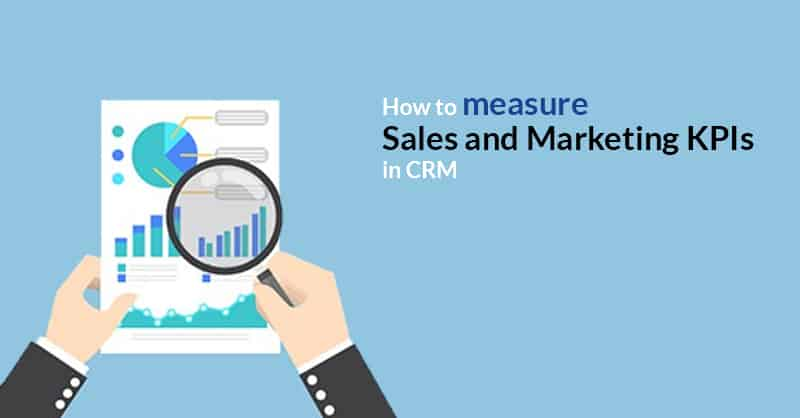 Sales and Marketing KPIs in CRM
