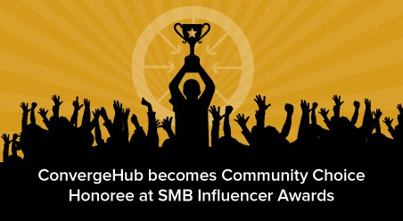 Customers make ConvergeHub – Community Choice Honoree @ Small Business Influencer Awards 2015