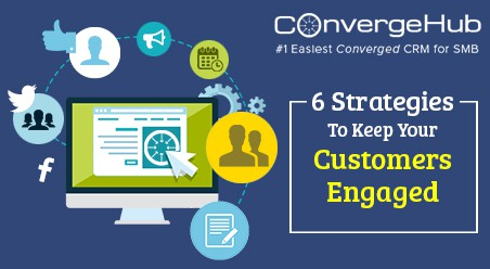 6 Awesome Strategies To Keep Your Customers Engaged