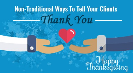 NonTraditional Ways to Tell Your Clients Thank You