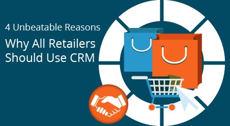 Unbeatable-Reasons-Why-All-Retailers-Should-Use-CRM