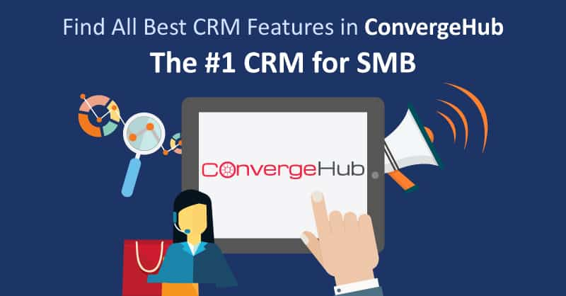 Best Small Business CRM ConvergeHub- The #1 CRM for SMB