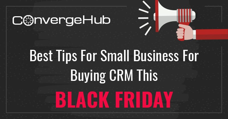 Best Tips For Small Business For Buying CRM This Black Friday