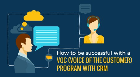 How to be successful with a VoC (Voice of the Customer) Program with CRM