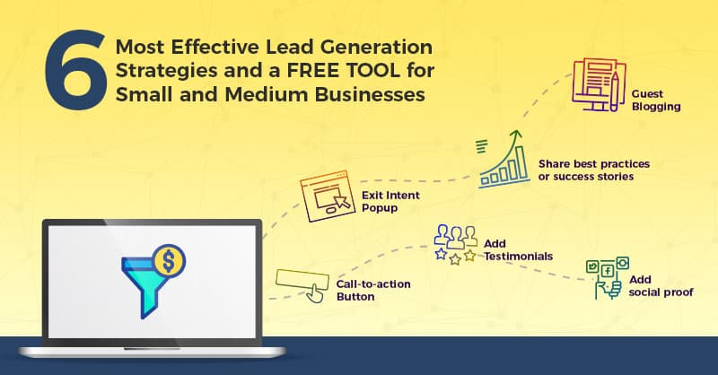 6 Most Effective Lead Generation Strategies and a FREE TOOL for Small and Medium Businesses