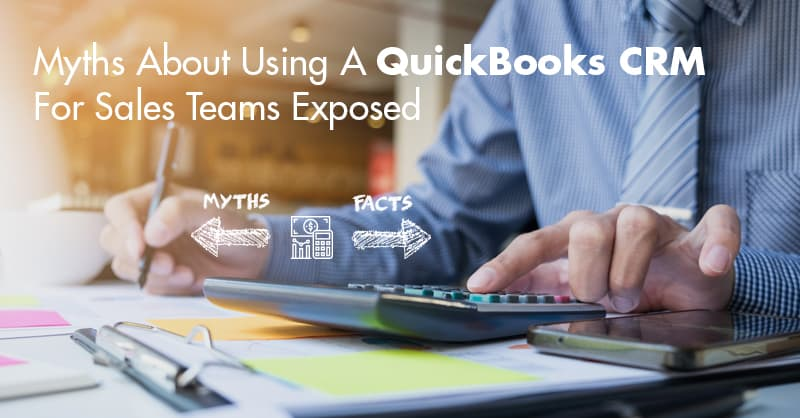 Myths About Using A QuickBooks CRM For Sales Teams Exposed