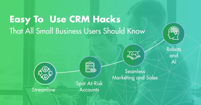 Easy To Use CRM Hacks That All Small Business Users Should Know
