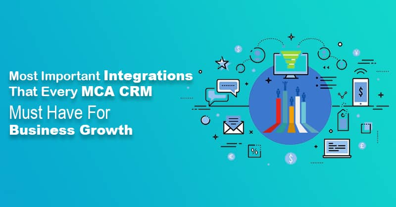 Most Important Integrations That Every MCA CRM Must Have For Business Growth