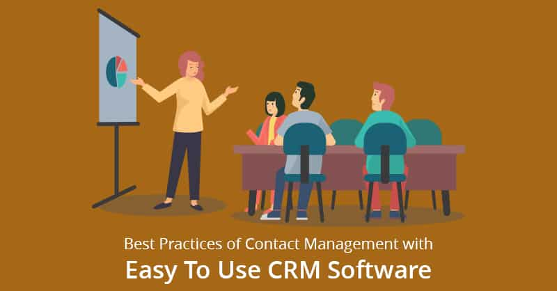 Best Practices Of Contact Management With Easy To Use CRM Software