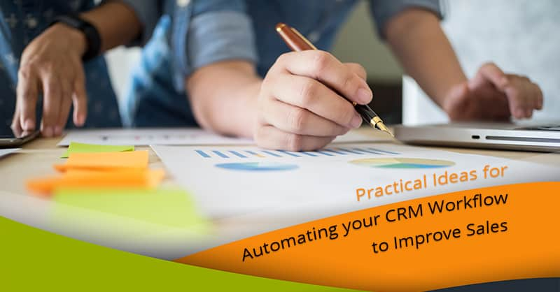 Practical Ideas for Automating your CRM Workflow to Improve Sales